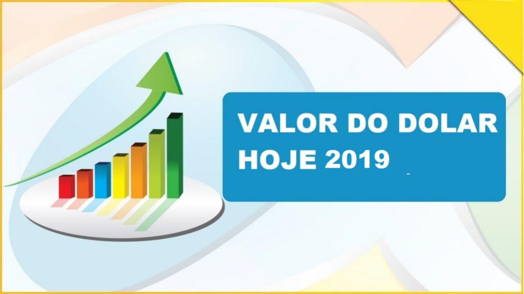 VALOR DO DOLAR HOJE em reais 2019
