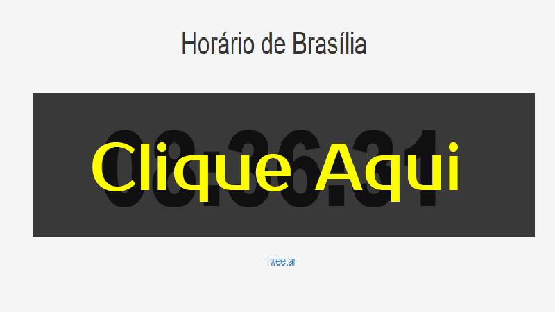 HORARIO DE BRASILIA AGORA AO VIVO